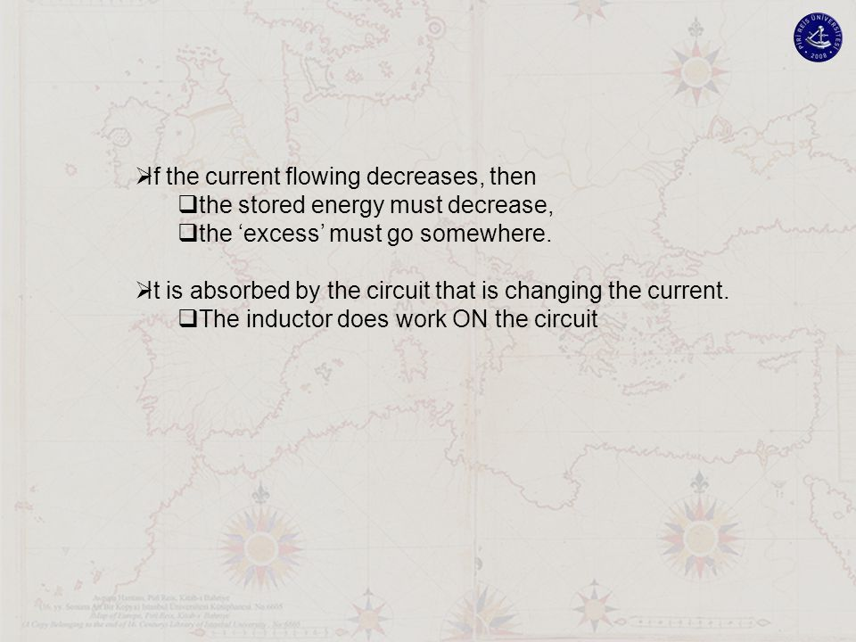  If the current flowing decreases, then  the stored energy must decrease,  the 'excess' must go somewhere.