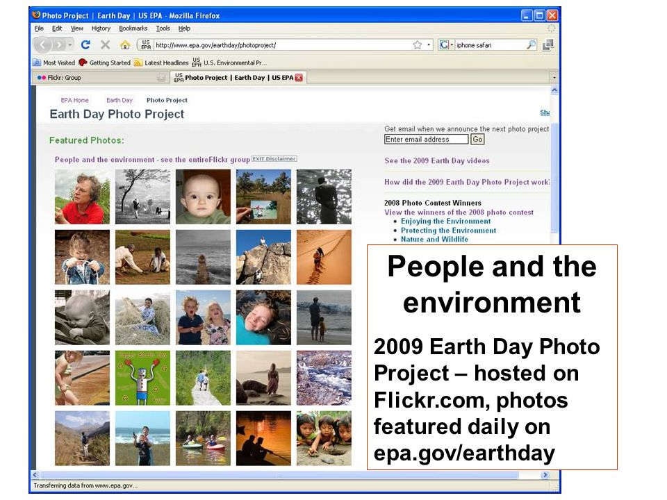 People and the environment 2009 Earth Day Photo Project – hosted on Flickr.com, photos featured daily on epa.gov/earthday