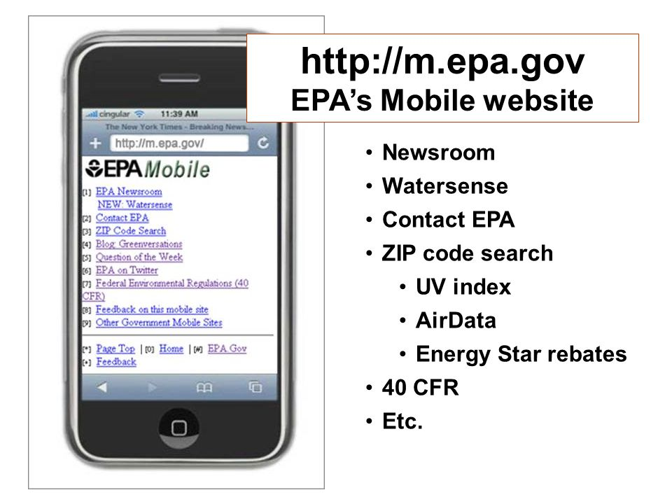 http://m.epa.gov EPA's Mobile website Newsroom Watersense Contact EPA ZIP code search UV index AirData Energy Star rebates 40 CFR Etc.
