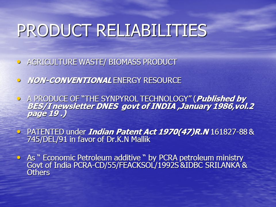 Sales & Marketing M/S MALLIKS CO-PETROLEUM ADDS ENERGY - ONLY authorized for manufacturing above product, developed by Dr.K.N Mallik M/S MALLIKS CO-PETROLEUM ADDS ENERGY - ONLY authorized for manufacturing above product, developed by Dr.K.N Mallik M/S R.R ALTERNATIVE ENERGY - a partnership firm, under the managing control of Mr.