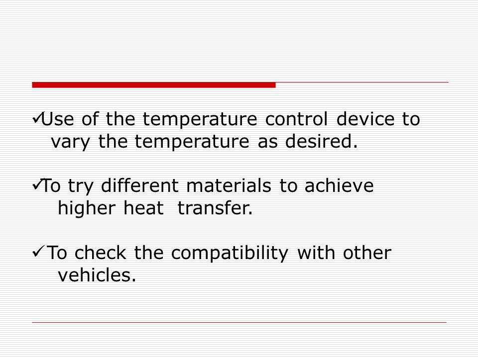 Use of the temperature control device to vary the temperature as desired.