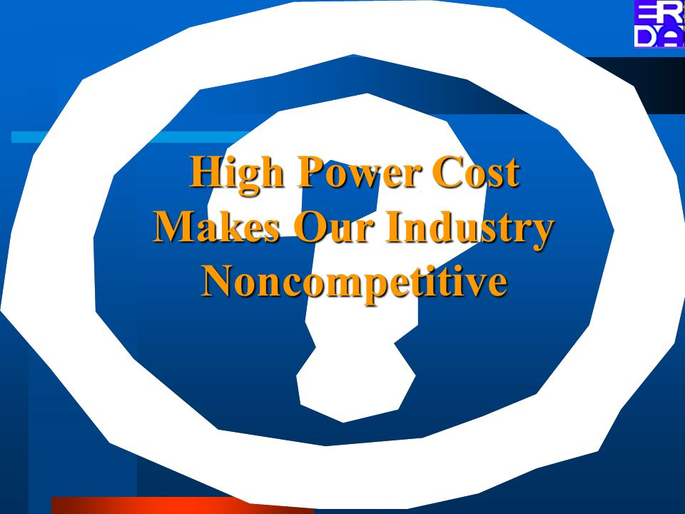High Power Cost Makes Our Industry Noncompetitive