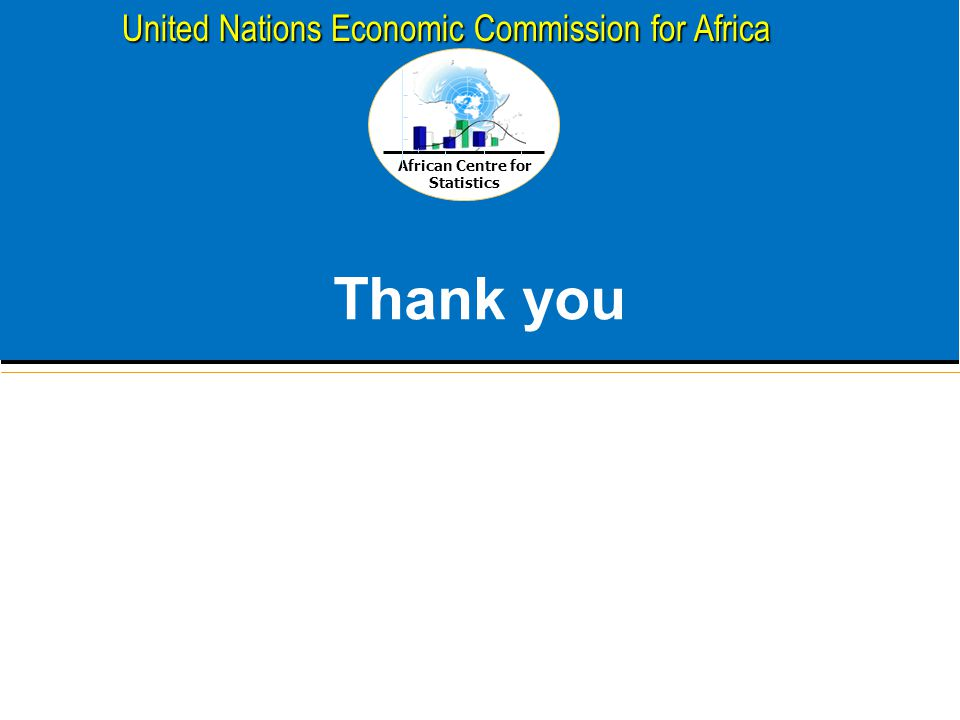 African Centre for Statistics United Nations Economic Commission for Africa Thank you