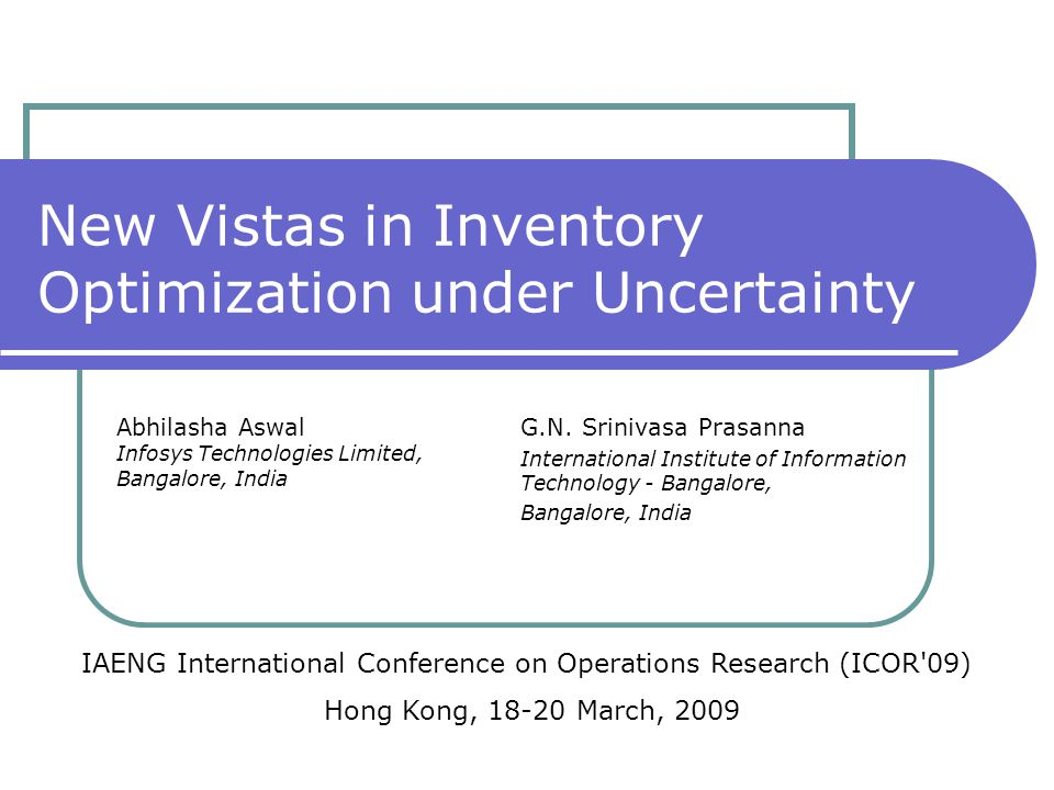 IAENG - ICOR '09, Hong Kong Comparison with the EOQ model Beyond EOQ: Correlated Uncertainty in Demand Relationships between different scenario sets using the relational algebra of polytopes One set is a sub-set of the other Two constraint sets intersect The two constraint sets are disjoint A general query based on the set-theoretic relations above can also be given, e.g.