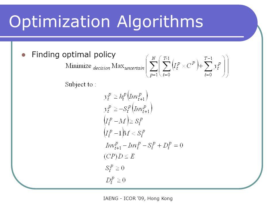 IAENG - ICOR '09, Hong Kong Optimization Algorithms Finding optimal policy