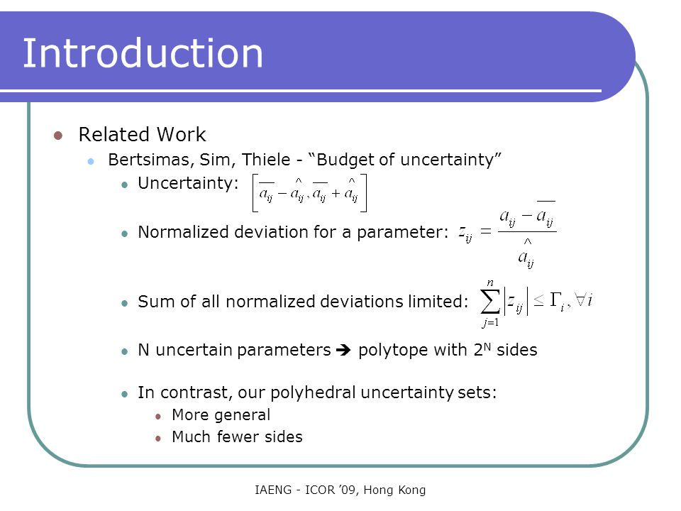 IAENG - ICOR '09, Hong Kong Outline Introduction Representation of Uncertainty Optimization Algorithms Comparison with the EOQ model Conclusions