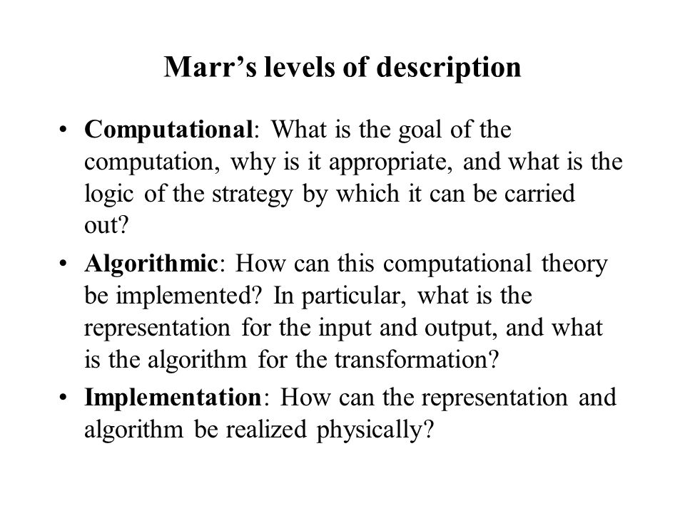 Marr's levels of description cont.
