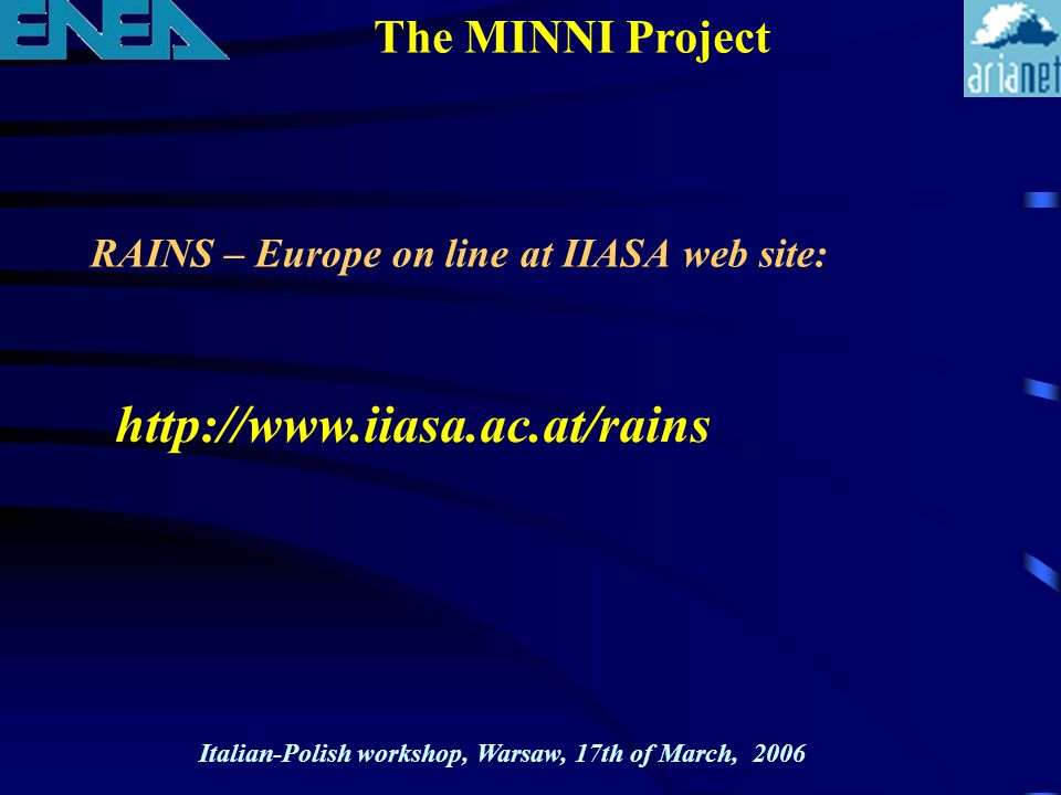 The MINNI Project RAINS – Europe on line at IIASA web site: Italian-Polish workshop, Warsaw, 17th of March, 2006 http://www.iiasa.ac.at/rains