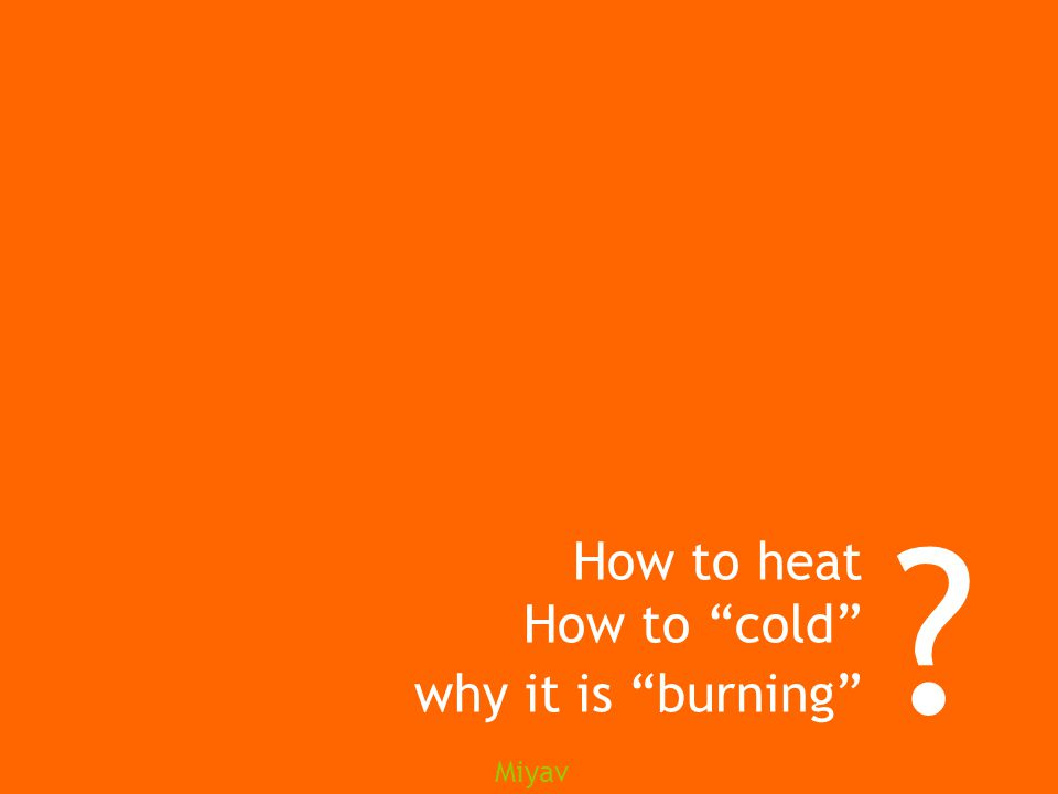 Miyav How to heat How to cold why it is burning