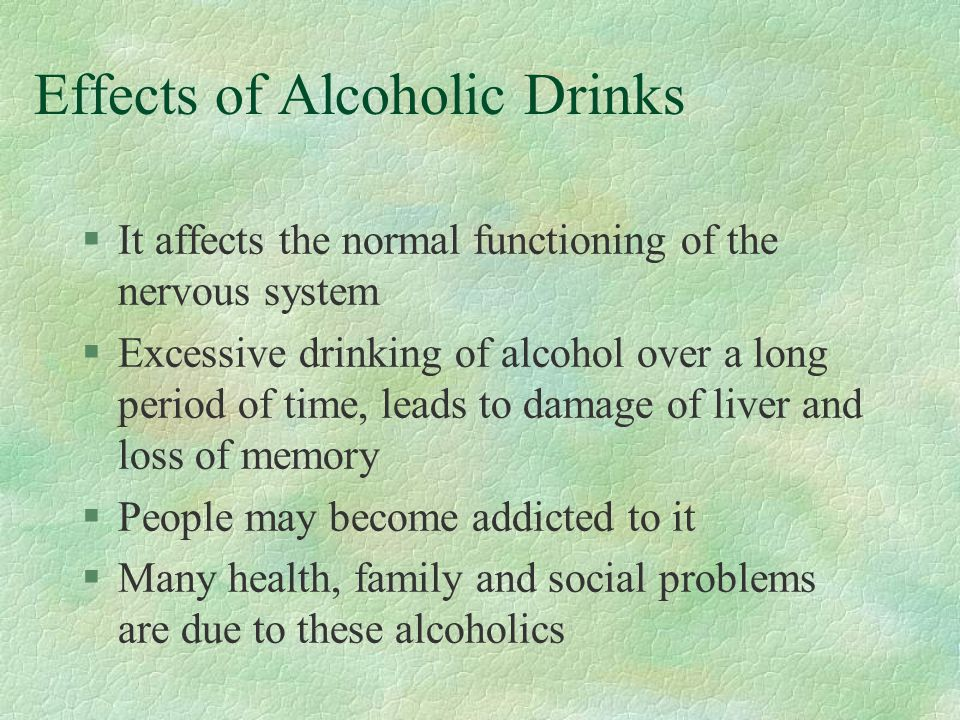 Effects of Alcoholic Drinks §All are poisonous §Methanol (CH 3 OH) is toxic §All alcoholic drinks contain ethanol §Small amounts can help the thinning