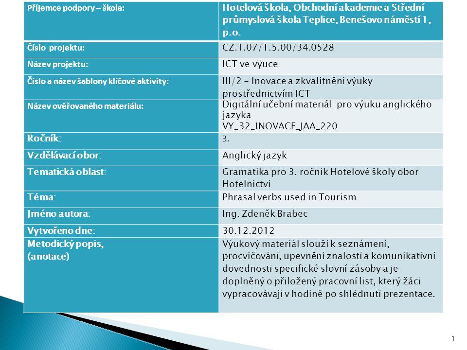 1 Příjemce podpory – škola: Hotelová škola, Obchodní akademie a Střední průmyslová škola Teplice, Benešovo náměstí 1, p.o.
