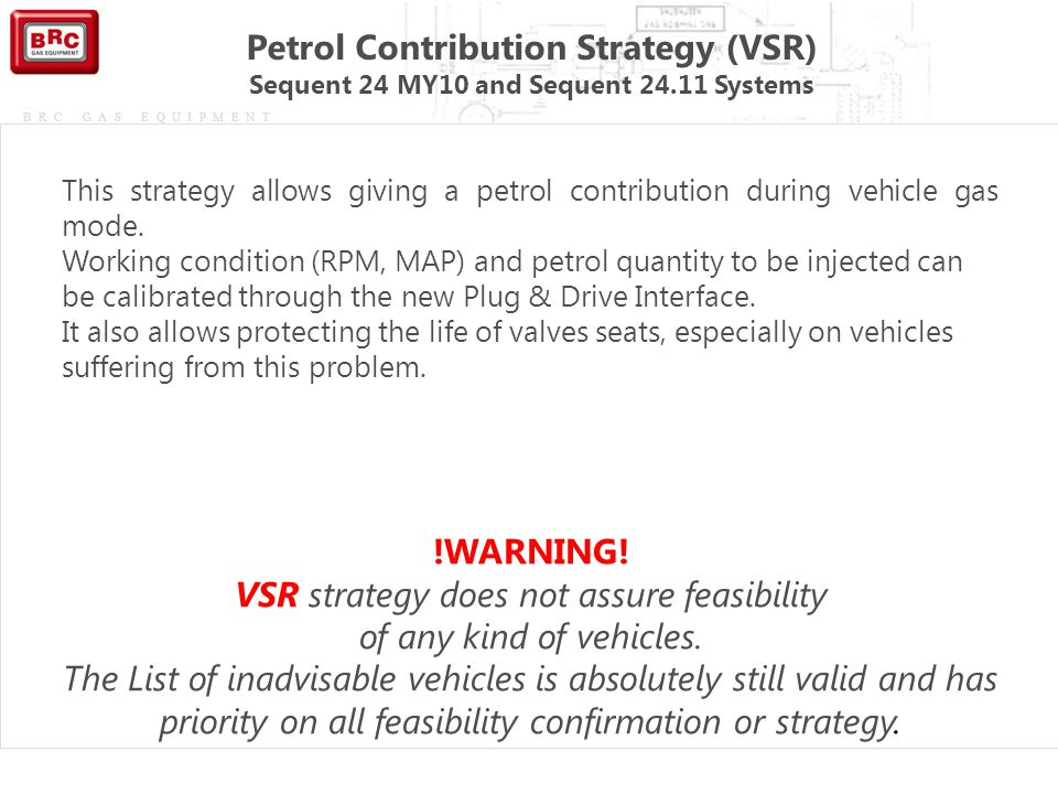 BRC GAS EQUIPMENT This strategy allows giving a petrol contribution during vehicle gas mode. Working condition (RPM, MAP) and petrol quantity to be in