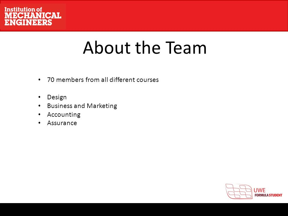 About the Team 70 members from all different courses Design Business and Marketing Accounting Assurance