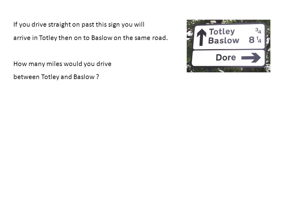 If you drive straight on past this sign you will arrive in Totley then on to Baslow on the same road.