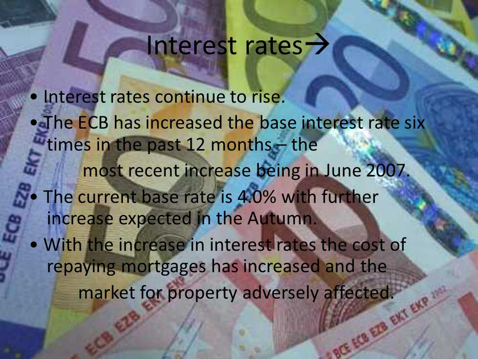 Interest rates  Interest rates continue to rise.