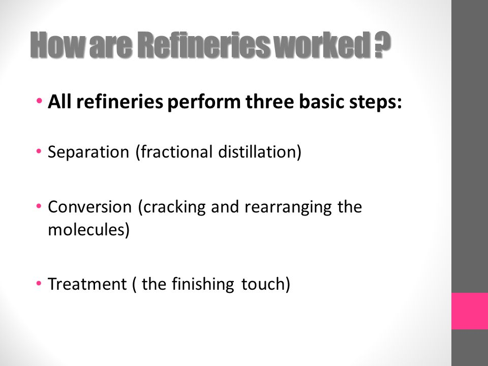 How are Refineries worked .