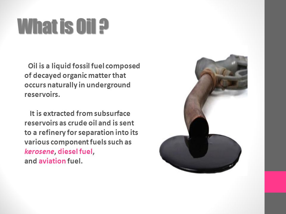 What is Oil .