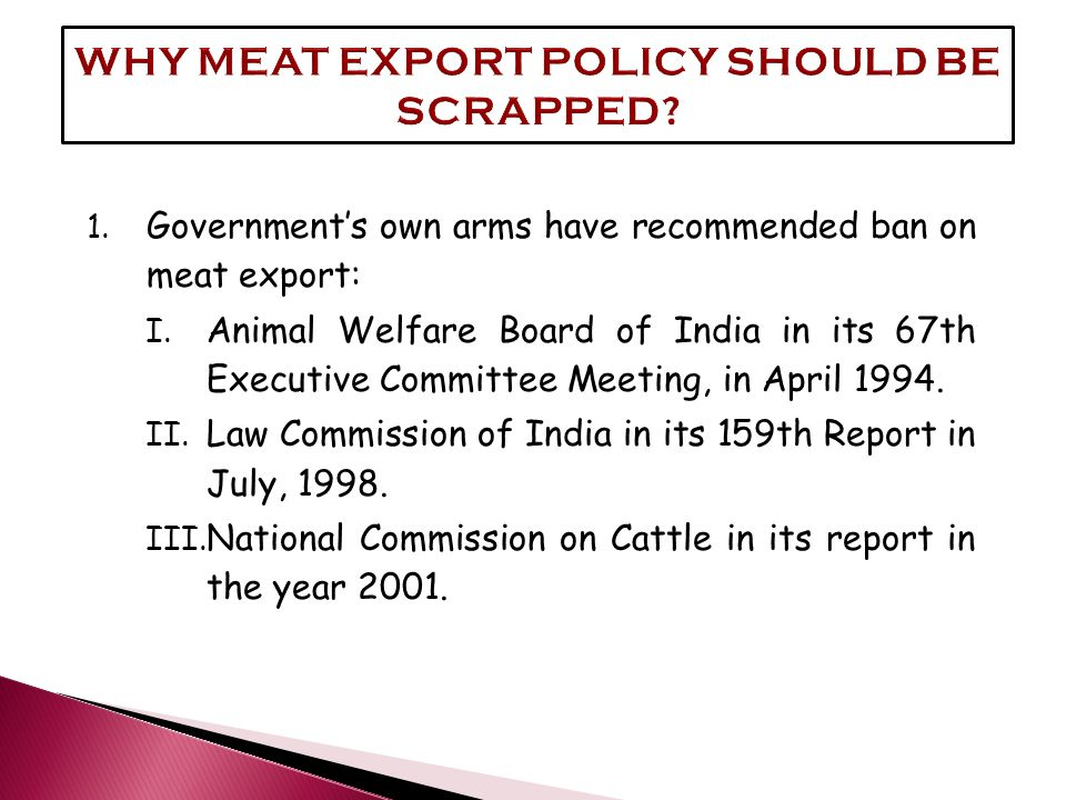 1. Government's own arms have recommended ban on meat export: I.