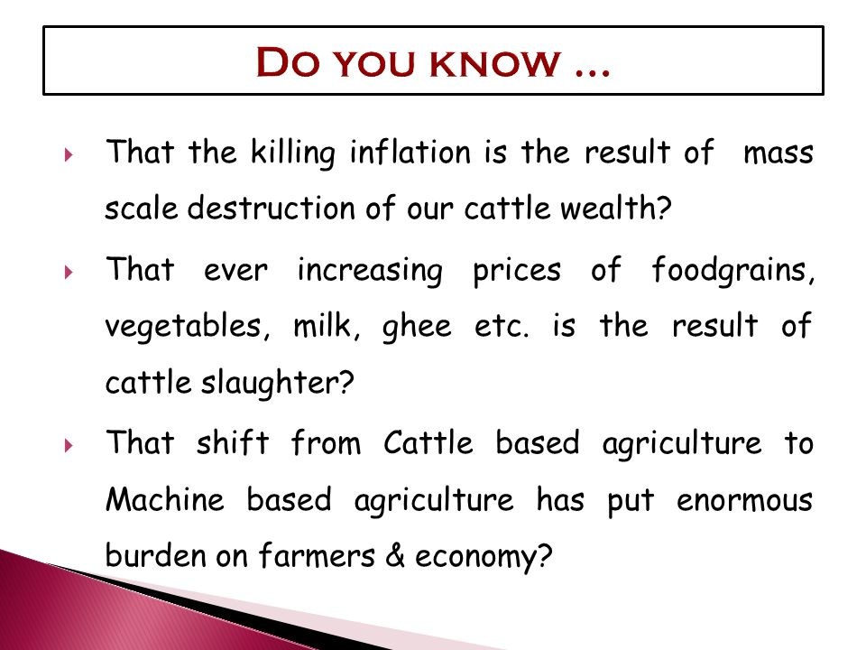 That the killing inflation is the result of mass scale destruction of our cattle wealth.