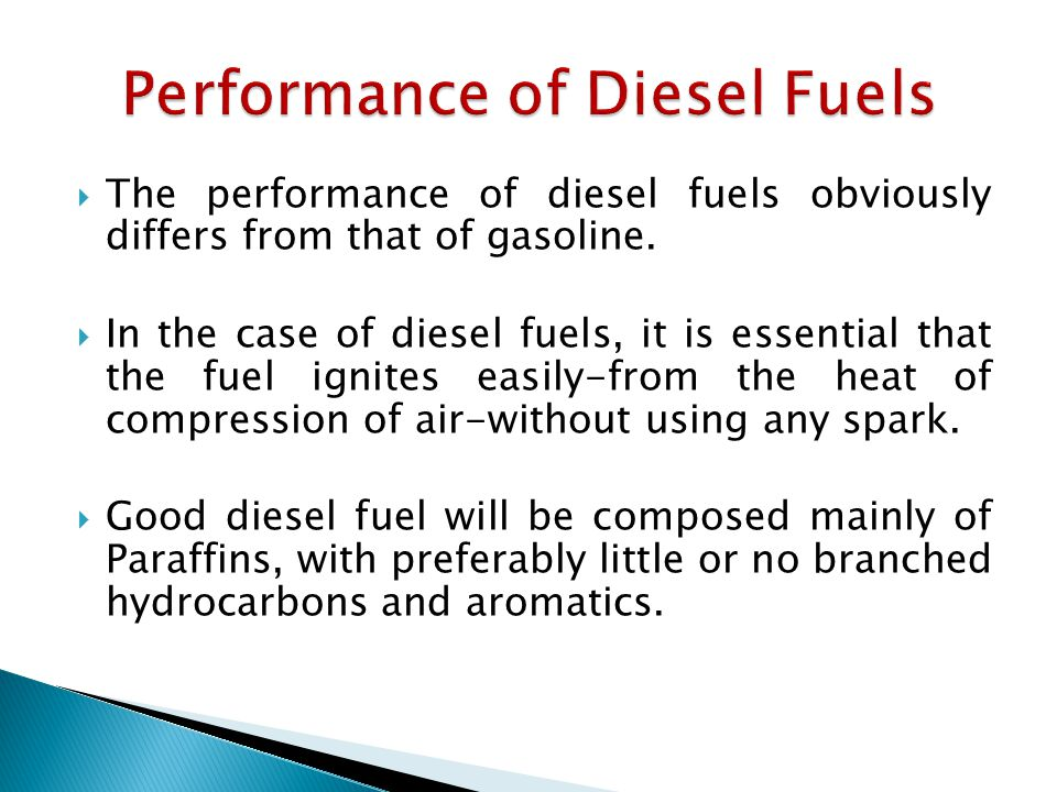  The performance of diesel fuels obviously differs from that of gasoline.