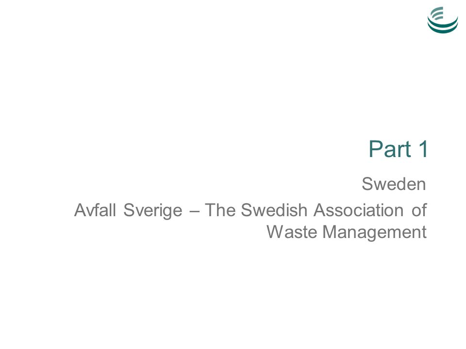 Part 1 Sweden Avfall Sverige – The Swedish Association of Waste Management