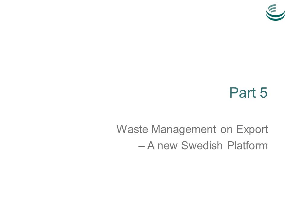 Part 5 Waste Management on Export – A new Swedish Platform