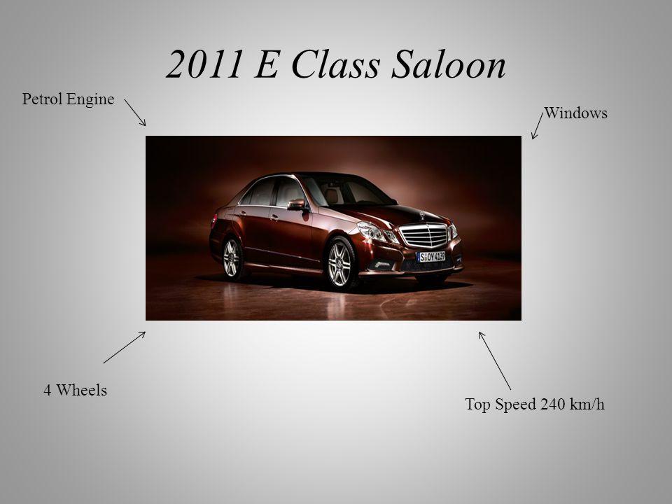 2011 E Class Saloon 4 Wheels Windows Top Speed 240 km/h Petrol Engine