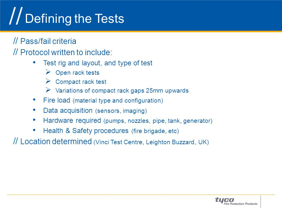 Defining the Tests 8 Pass/fail criteria Protocol written to include: Test rig and layout, and type of test  Open rack tests  Compact rack test  Var