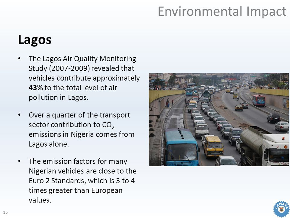 The Lagos Air Quality Monitoring Study (2007-2009) revealed that vehicles contribute approximately 43% to the total level of air pollution in Lagos. O