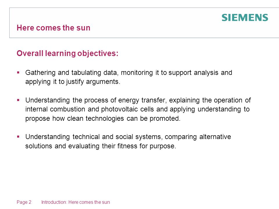 Here comes the sun Overall learning objectives:  Gathering and tabulating data, monitoring it to support analysis and applying it to justify arguments.