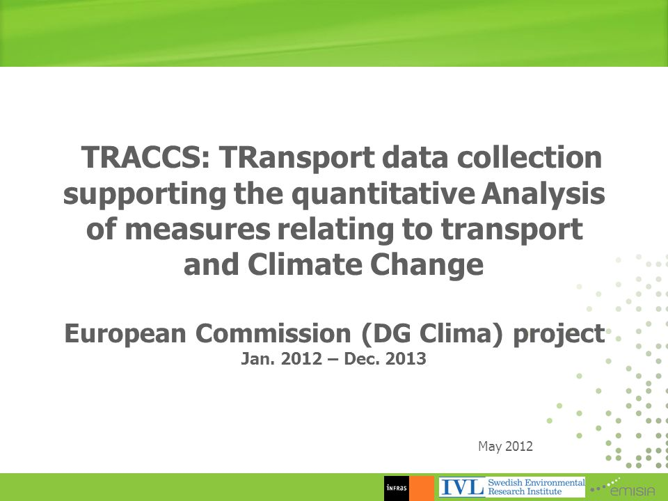 TRACCS: TRansport data collection supporting the quantitative Analysis of measures relating to transport and Climate Change European Commission (DG Clima) project Jan.