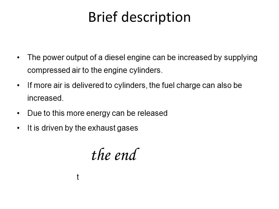 Brief description The power output of a diesel engine can be increased by supplying compressed air to the engine cylinders.