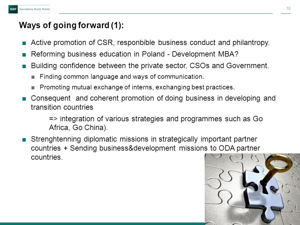 Ways of going forward (1): ■Active promotion of CSR, responbible business conduct and philantropy. ■Reforming business education in Poland - Developme