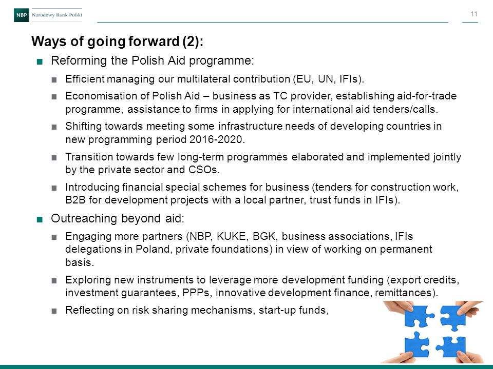 Ways of going forward (2): ■Reforming the Polish Aid programme: ■Efficient managing our multilateral contribution (EU, UN, IFIs).