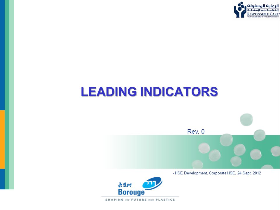 1 Borouge reference line 2006 © 2006 Borouge LEADING INDICATORS - HSE Development, Corporate HSE, 24 Sept. 2012 Rev. 0