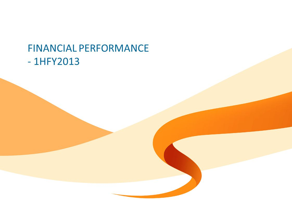 FINANCIAL PERFORMANCE - 1HFY2013