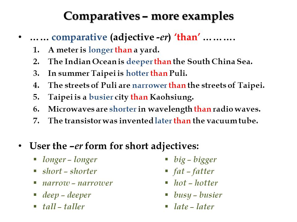 Superlatives When comparing with more than one things, the superlative form is used: … the _____- est …superlative of… ____ -er than … … the most ______ … superlative of … more _____ than … … the least ______ …superlative of… less/fewer ____ than … 1.The Indian Ocean is deeper than the Pacific and the Atlantic.