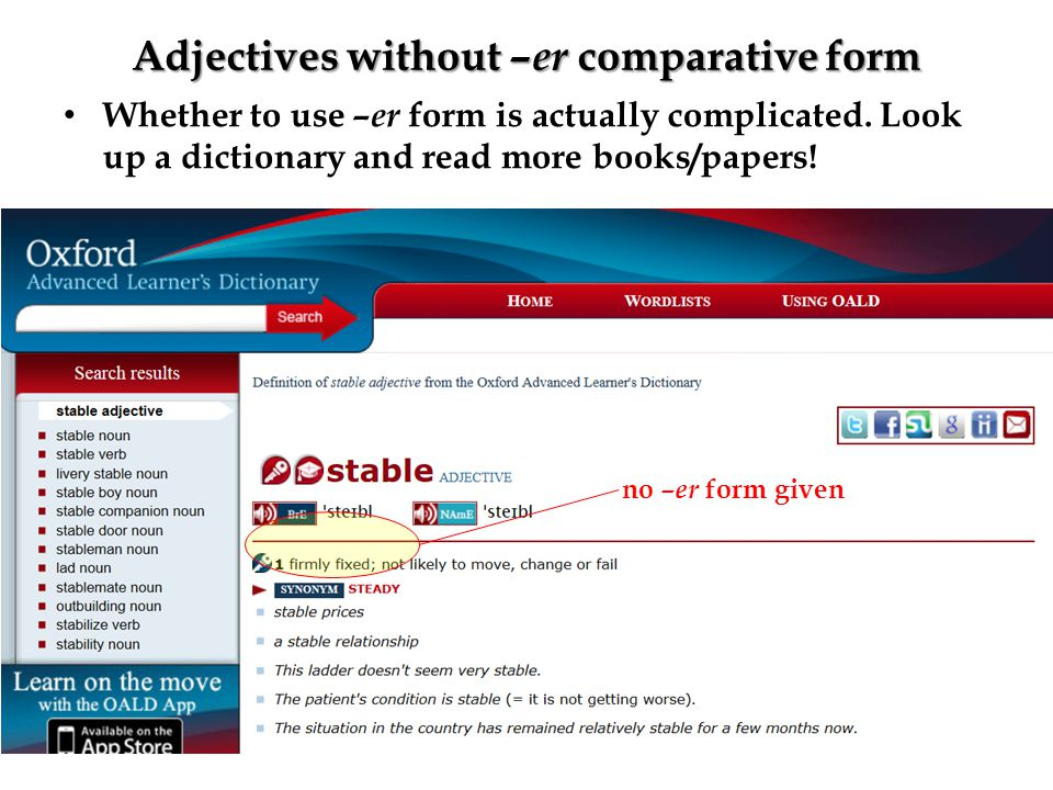 Another Comparative Form: more/less ___ than Never use the –er and more than forms together: No, no, no.