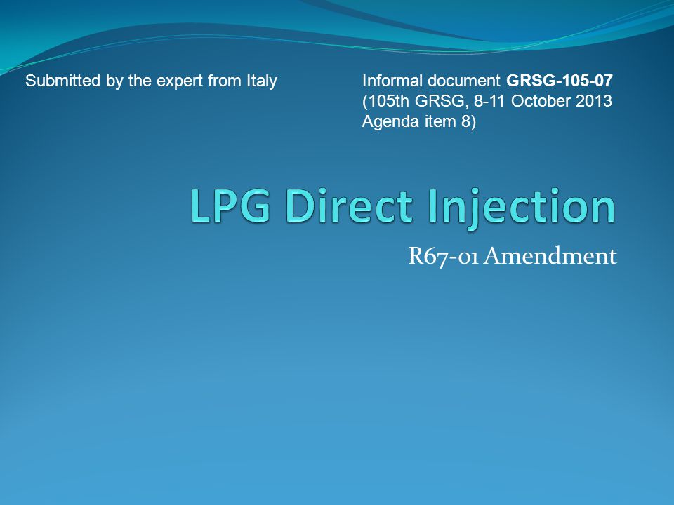 R67-01 Amendment Submitted by the expert from Italy Informal document GRSG-105-07 (105th GRSG, 8-11 October 2013 Agenda item 8)
