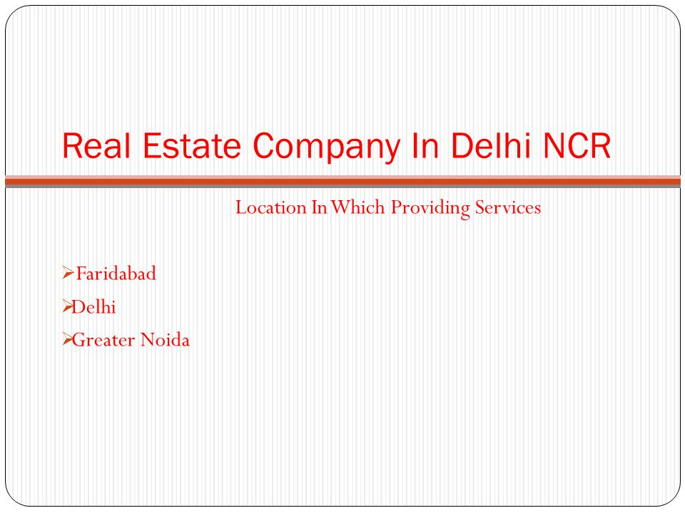 Real Estate Company In Delhi NCR Location In Which Providing Services  Faridabad  Delhi  Greater Noida