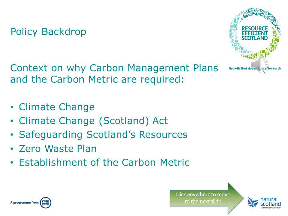 Aim of the workshop … Give an insight into the Carbon Metric and its Phase 2 development Provide guidance on waste in Carbon Management Plans Identify how they can be integrated in the future Click anywhere to move to the next slide