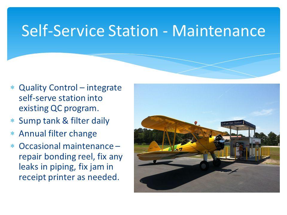 Self-Service Station - Maintenance  Quality Control – integrate self-serve station into existing QC program.