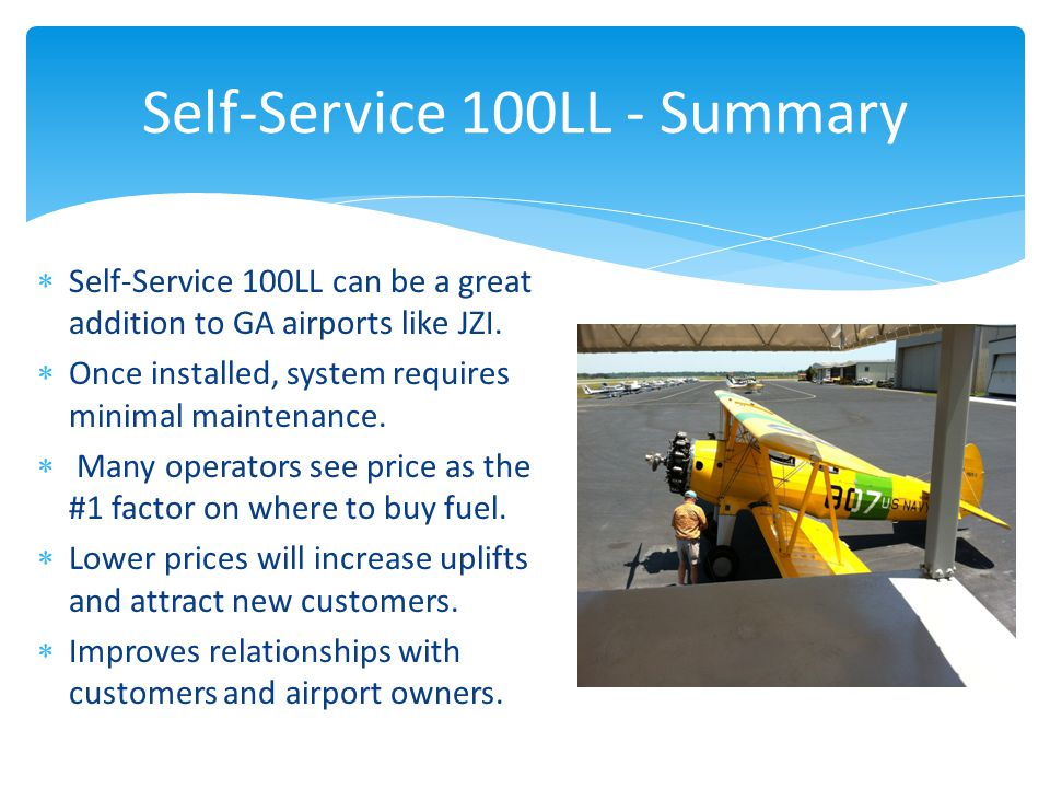 Self-Service 100LL - Summary  Self-Service 100LL can be a great addition to GA airports like JZI.