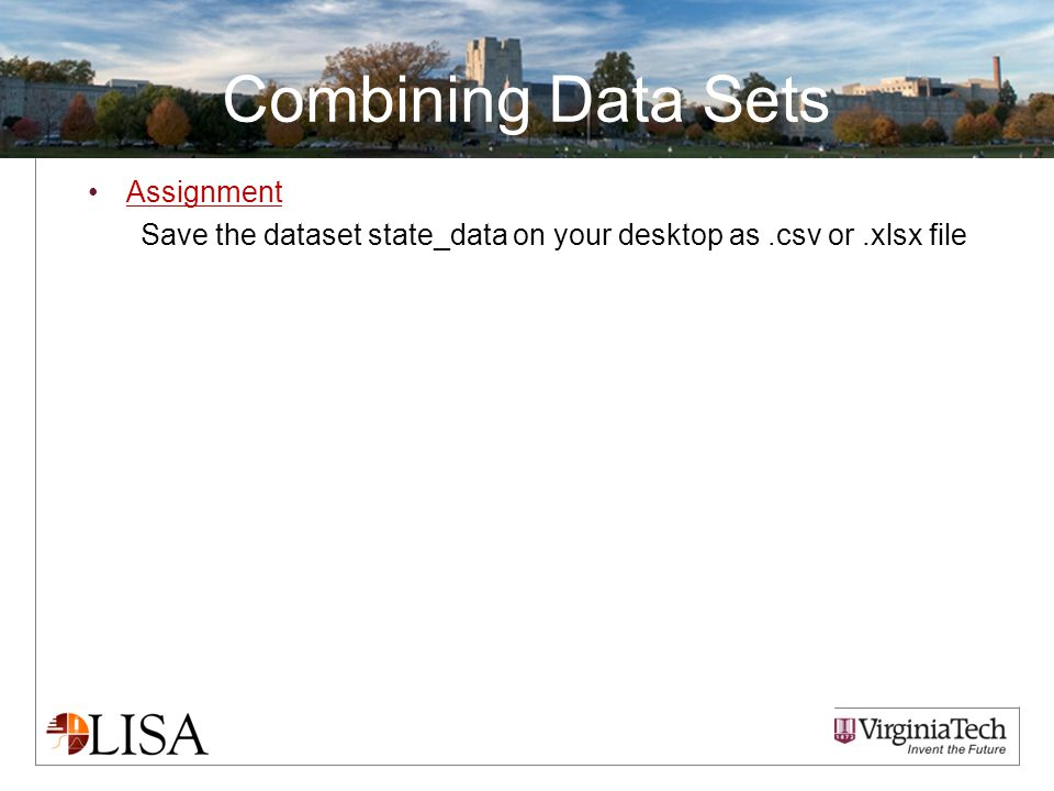 Combining Data Sets Assignment Save the dataset state_data on your desktop as.csv or.xlsx file