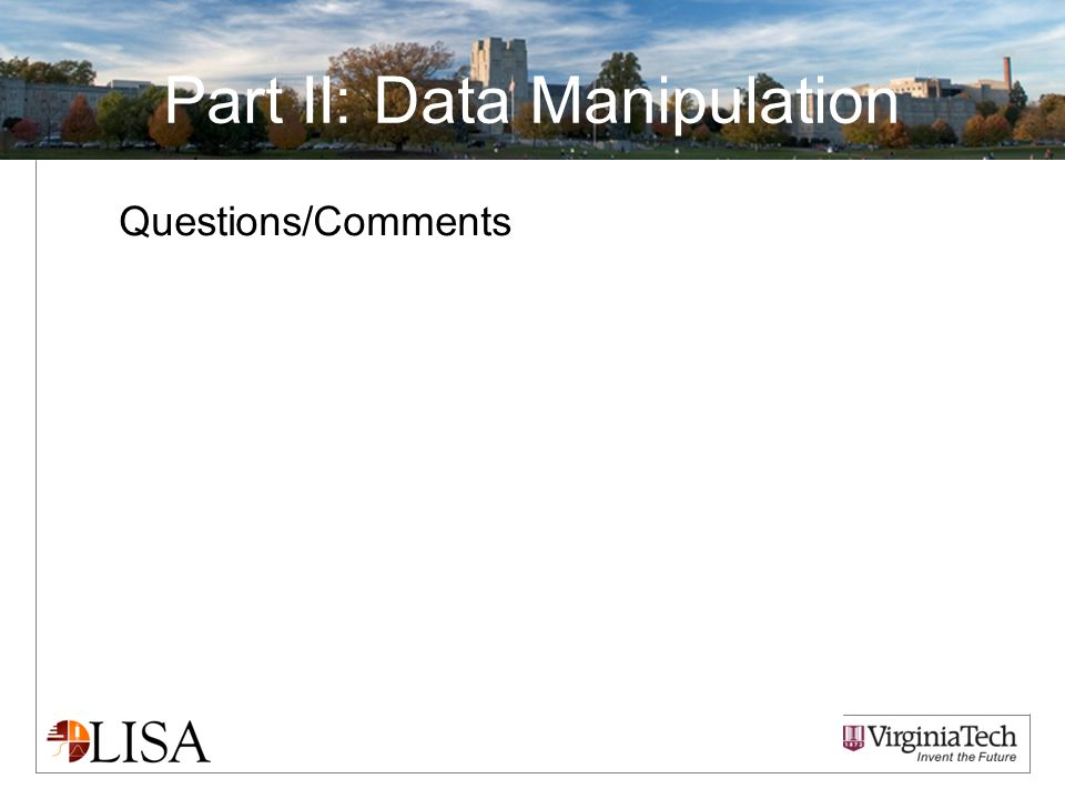 Questions/Comments Part II: Data Manipulation