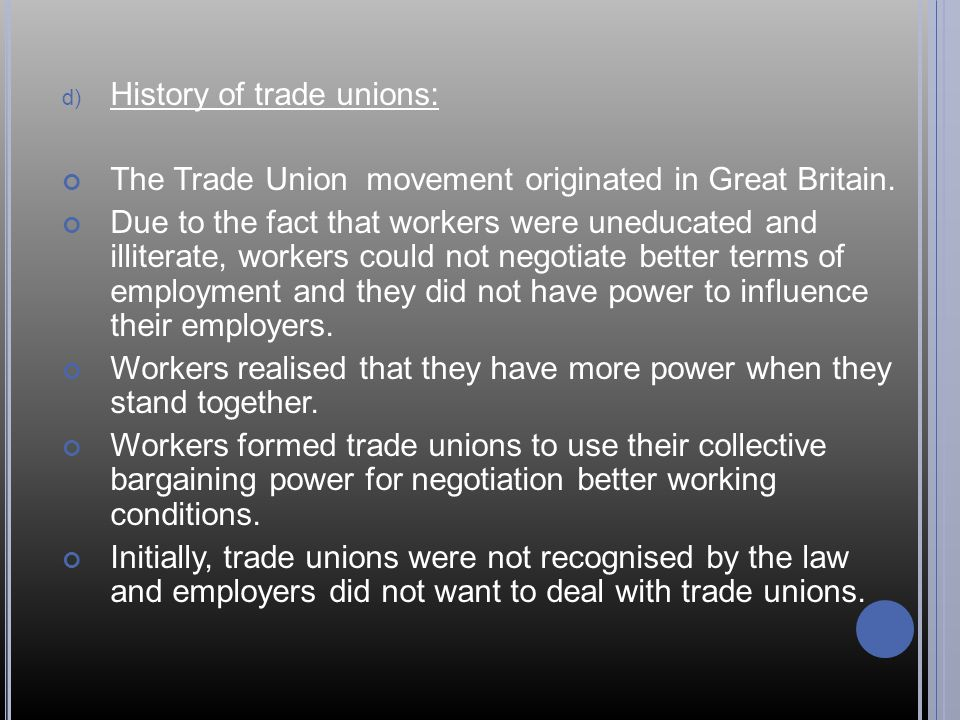 d) History of trade unions: The Trade Union movement originated in Great Britain.