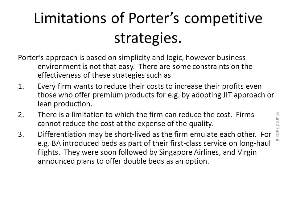 Limitations of Porter's competitive strategies. Porter's approach is based on simplicity and logic, however business environment is not that easy. The