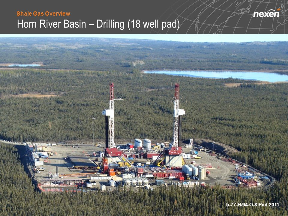 Horn River Basin – Completions (9 well pad) c-1-J/94-O-8 Pad 2011 Shale Gas Overview
