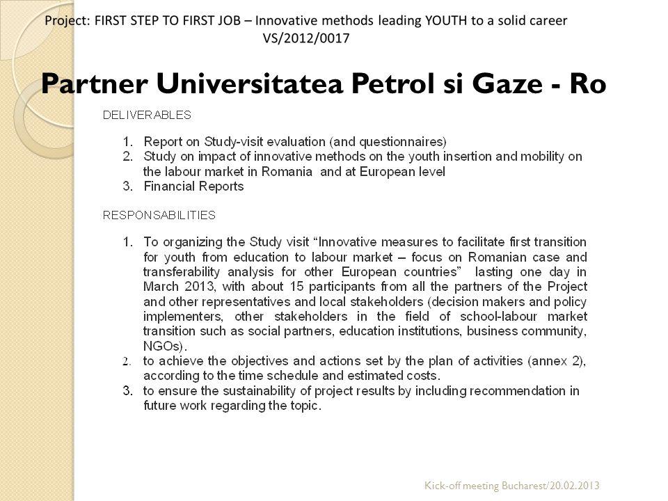 Partner Universitatea Petrol si Gaze - Ro Kick-off meeting Bucharest/20.02.2013