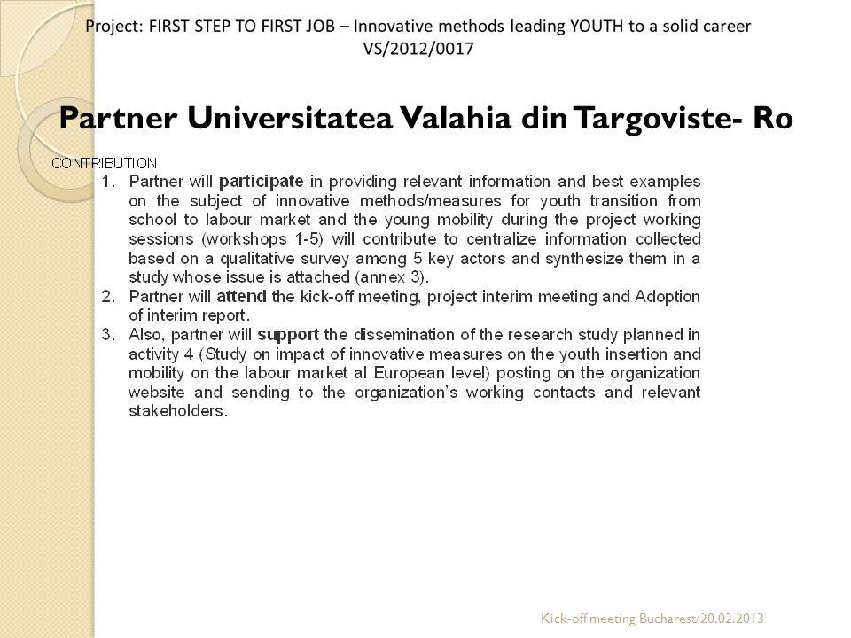 Partner Universitatea Valahia din Targoviste- Ro Kick-off meeting Bucharest/20.02.2013